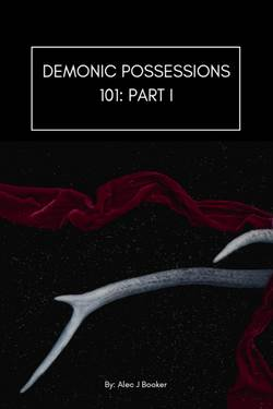Posessions 101: A Brief Introduction to Demonic Posessions.