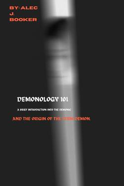 Demonology 101: A Brief Introduction Into The Demonic